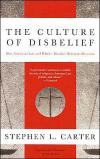 The Culture of Disbelief: How American Law and Politics Trivialize Religious Devotion   Stephen L. Carter   Paperback