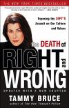 The Death of Right and Wrong: Exposing the Lefts Assault on Our Culture and Values   Tammy Bruce   Paperback