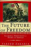 The Future of Freedom: Illiberal Democracy at Home and Abroad   Fareed Zakaria   Paperback