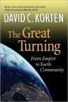 The Great Turning: From Empire to Earth Community   David C. Korten   Paperback
