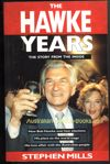 The Hawke Years by Stephen Mills - Paperback USED