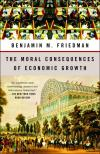 The Moral Consequences of Economic Growth   Benjamin M. Friedman   Paperback