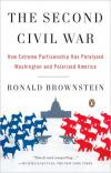 The Second Civil War: How Extreme Partisanship Has Paralyzed Washington and Polarized America   Ronald Brownstein   Paperback