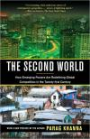 The Second World: How Emerging Powers Are Redefining Global Competition In The Twenty First Century   Parag Khanna   Paperback