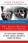 The Secret History of the American Empire   John Perkins   Paperback