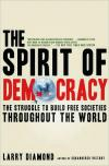 The Spirit of Democracy: The Struggle to Build Free Societies Throughout the World   Larry Diamond   Paperback