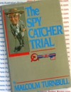 The Spy Catcher Trial - Malcolm Turnbull USED