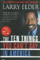 The Ten Things You Cant Say in America   Larry Elder   Paperback