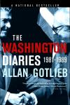The Washington Diaries  1981 1989   Allan Gotlieb   Paperback