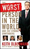 The Worst Person in the World: And 202 Strong Contenders   Keith Olbermann   Paperback