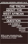 Truth About The West African Land Question   J. E. Hayford   Hardcover