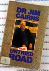 The Untried Road - Dr Jim Cairns 1990