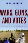 Wars  Guns  and Votes: Democracy in Dangerous Places   Paul Collier   Paperback