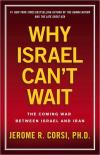 Why Israel Cant Wait: The Coming War Between Israel and Iran   Jerome R. Corsi   Paperback